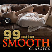 99 Must-Have Smooth Classics von Various Artists