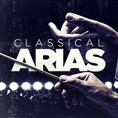 Classical Arias by Various Artists