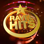 Ravel Hits by Various Artists