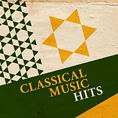 Play & Download Classical Music Hits by Various Artists | Napster