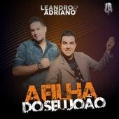 Play & Download A Filha do Seu João by Leandro | Napster