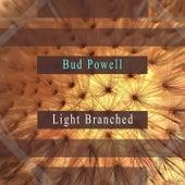 Light Branched von Bud Powell