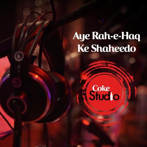 Coke Studio Season 9: Aye Rah-E-Haq Ke Shaheedo by The Strings