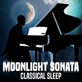 Play & Download Moonlight Sonata - Classical Sleep by Various Artists | Napster