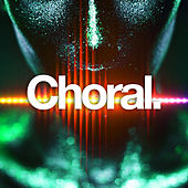 Play & Download Choral by Various Artists | Napster