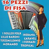 Play & Download 16 Pezzi Di Fisa by Various Artists | Napster
