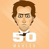 Play & Download Mahler 50 by Various Artists | Napster