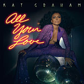 Play & Download All Your Love by Kat Graham | Napster
