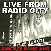 Play & Download Live From Radio City: The Big Band Era by Various Artists | Napster