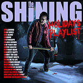 Play & Download The Shining - Holidays Playlist by Various Artists | Napster