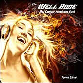 Play & Download Well Done by Poppa Steve | Napster