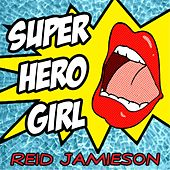 Play & Download Super Hero Girl by Reid Jamieson | Napster