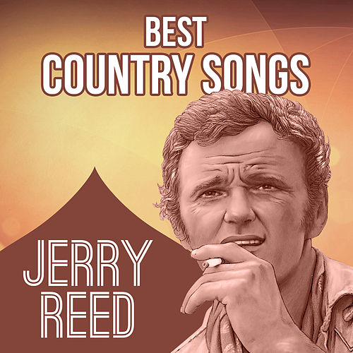 Best Country Songs von Jerry Reed