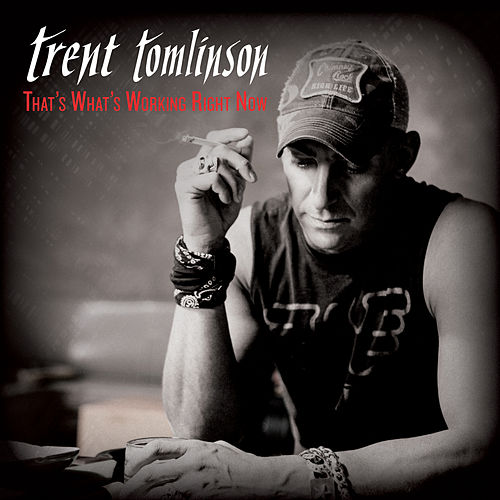 Play & Download That's What's Working Right Now by Trent Tomlinson | Napster