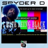 Play & Download I Hate Being Black (DJ K Wiz Remix) by Spyder-D | Napster