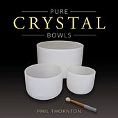 Pure Crystal Bowls by Phil Thornton