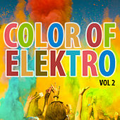 Play & Download Color of Elektro Vol. 2 by Various Artists | Napster