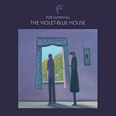 The Violet-Blue House by Tor Lundvall