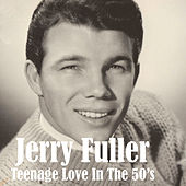 Play & Download Teenage Love in the 50's by Jerry Fuller | Napster