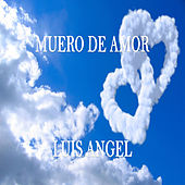 Play & Download Muero de Amor by Luis Angel | Napster