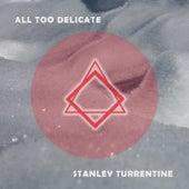 All Too Delicate von Stanley Turrentine