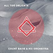 All Too Delicate von Count Basie