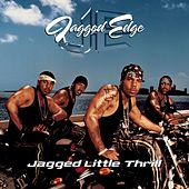 Play & Download Jagged Little Thrill by Jagged Edge | Napster