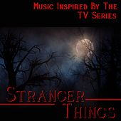 Stranger Things (Music Inspired by the TV Series) by Various Artists