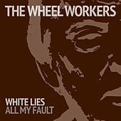 Play & Download White Lies by The Wheel Workers | Napster