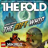 Play & Download Lego Ninjago - The Rift Whip - Weekend Whip Reworked by The Fold | Napster