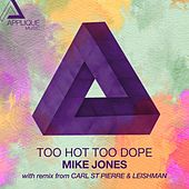 Play & Download Too Hot Too Dope by Mike Jones | Napster
