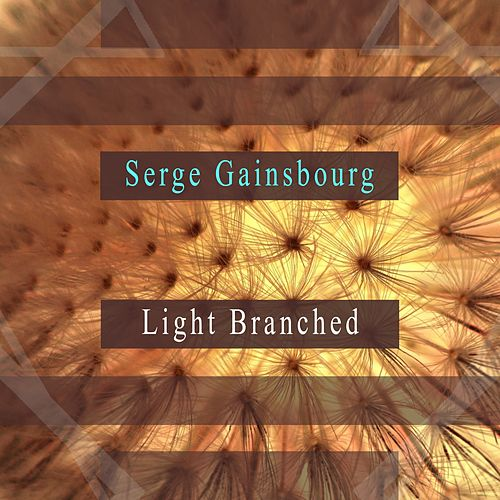 Light Branched de Serge Gainsbourg