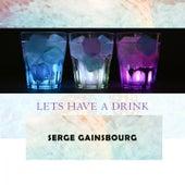 Lets Have A Drink von Serge Gainsbourg