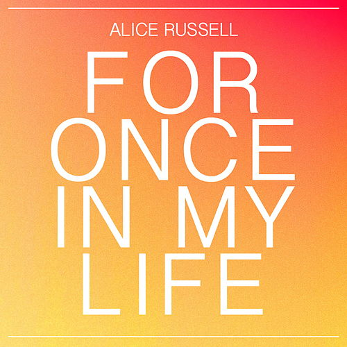For Once in My Life by Alice Russell