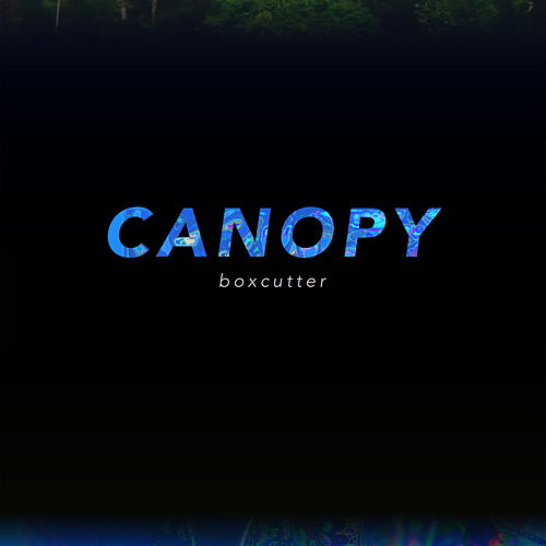 Play & Download Canopy by Boxcutter | Napster