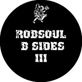 Robsoul B Sides, Vol. III by Various Artists