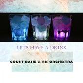 Lets Have A Drink von Count Basie