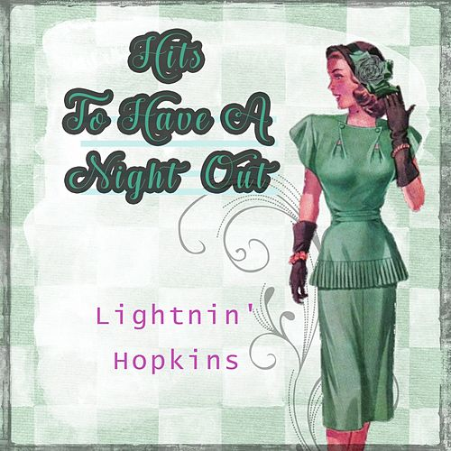 Hits To Have A Night Out by Lightnin' Hopkins