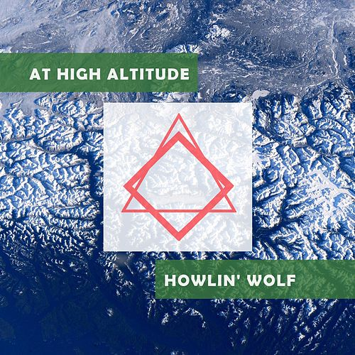 At High Altitude von Howlin' Wolf