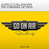 Play & Download The Forging of Steel by John O'Callaghan | Napster