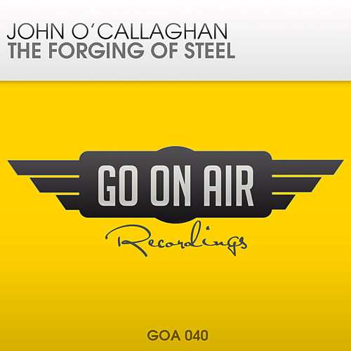 The Forging of Steel by John O'Callaghan