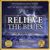 Play & Download Relieve the Blues: Sound Remedy for Restoring Hope by Yuval Ron | Napster