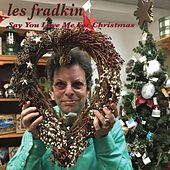 Play & Download Say You Love Me for Christmas by Les Fradkin | Napster