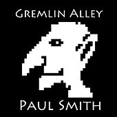 Play & Download Gremlin Alley by Paul Smith | Napster