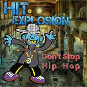 Hit Explosion: Don't Stop Hip Hop by Various Artists