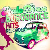 Play & Download Italo Disco & Eurodance Hits Reloaded by Various Artists | Napster