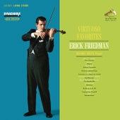 Play & Download Virtuoso Favorites by Erick Friedman | Napster
