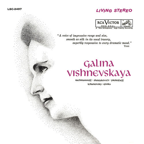 Galina Vishnevskaya Sings Rachmaninoff, Shostakovich, Prokofiev, Tchaikovsky & Glinka by Galina Vishnevskaya