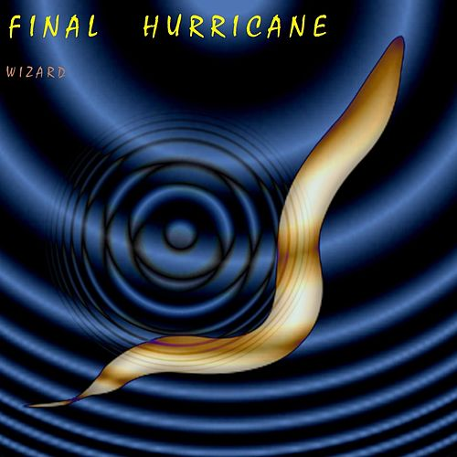 Play & Download Final Hurricane by Wizard | Napster