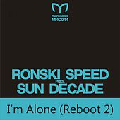 I'm Alone (Reboot 2) by Ronski Speed